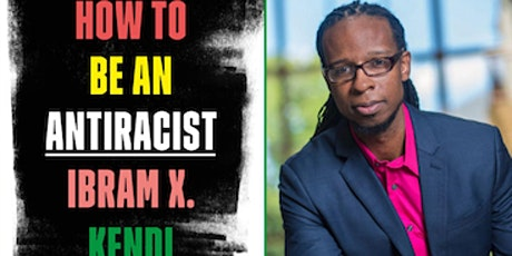 """Virtual Salon: Book Discussion - """"How to Be An Antiracist"""" by Ibram X. Kend tickets"""