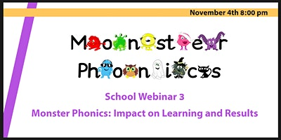School Webinar 3:  Monster Phonics –  Impact on Learning and Results
