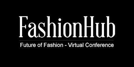 FashionHub: Future of Fashion Conference tickets