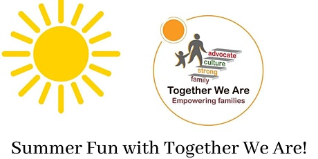 Summer Fun with Together We Are! tickets