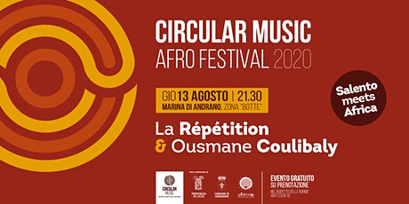 Circular Music AFRO Festival - ANDRANO - La Répétition & Ousmane Coulibaly biglietti