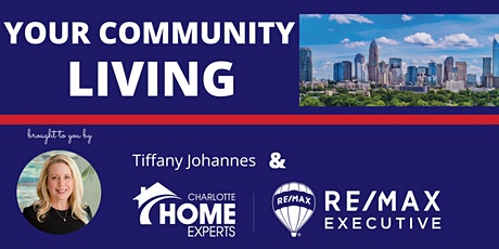Your Community Living - Charlotte Area Community and Real Estate Updates tickets