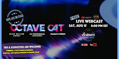 Octave Cat (members of Lotus & Dopapod): FULL BAND LIVE On Stage Webcast tickets