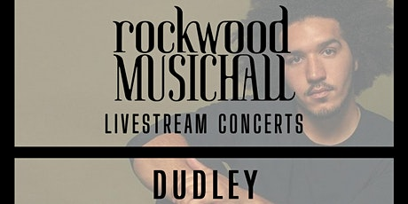Dudley- FACEBOOK LIVE tickets