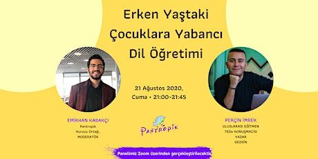 Erken Yaştaki Çocuklara Yabancı Dil Öğretimi | Eğitmen Perçin İmrek ile tickets