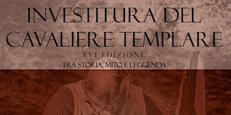 Investitura del Cavaliere Templare - tra storia, mito e leggenda biglietti