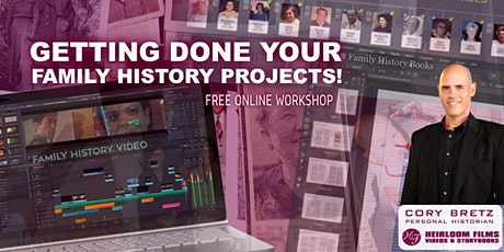 Getting Done Your Family History Projects! Free Online Workshop tickets