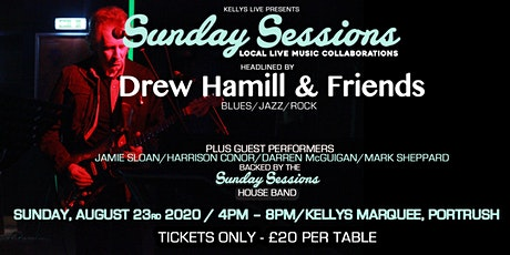 Sunday Sessions at Kellys with Drew Hamill & Friends. House Band + 4 guests tickets