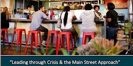 Leading Through Crisis & Main Street Approach tickets