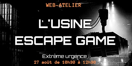 WEB-ATELIER - ESCAPE GAME DIGITAL #L'USINE sur la résolution de problème billets