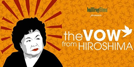 """The Vow From Hiroshima"" Screening & Panel Discussion tickets"