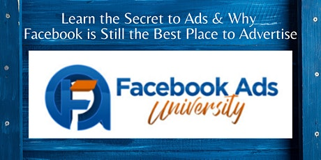 Learn the Secret to Ads & Why Facebook is Still the Best Place to Advertise tickets