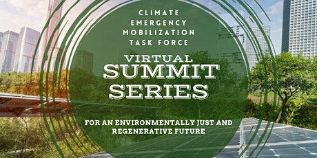 Climate Emergency Mobilization Task Force Virtual Summit Series #2 tickets