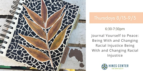Journal Yourself to Peace: Being With and Changing Racial Injustice tickets