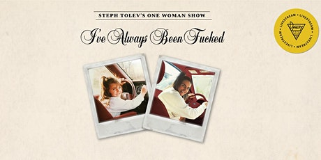 Steph Tolev's I've Always Been Fucked tickets