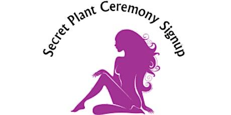 Secret Sacramento Plant Ceremony Signup tickets