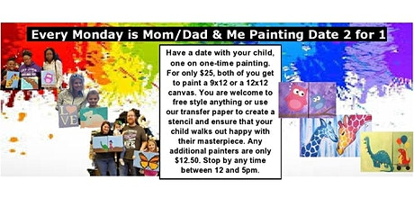 Mom/Dad & Me  Painting Date 2 for 1 tickets