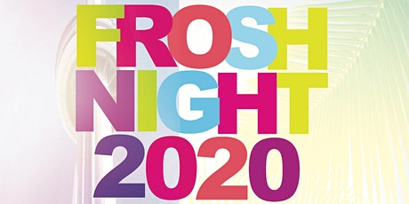 FROSH NIGHT 2020 @ VIRTUAL NIGHTCLUB | FRIDAY SEPT 4TH tickets