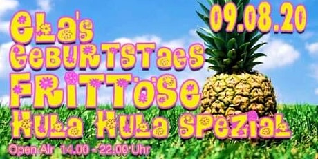 "Ela's Geburtstags Frittöse ""Hula Hula Spezial"" Tickets"