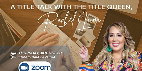 A Title Talk With The Title Queen, Rachel Luna tickets