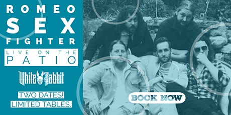 Romeo Sex Fighter - Live on the Patio @ White Rabbit tickets
