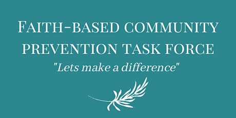 Faith Based Community Prevention Task Force tickets
