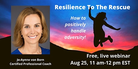 Resilience To The Rescue-How to postively handle adversity. tickets