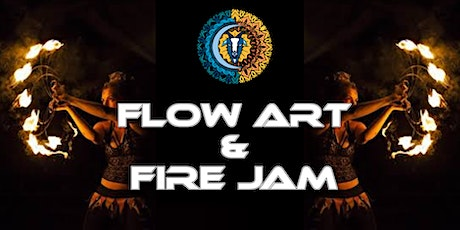 FLOW ART AND FIRE JAM - (August 19th) tickets