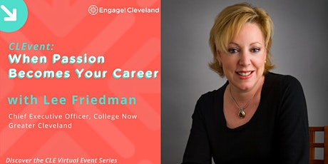 CLEvent: When Passion Becomes Your Career with Lee Friedman, College Now tickets