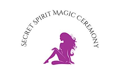 Secret Phoenix Spirit Magic Ceremony Signup tickets