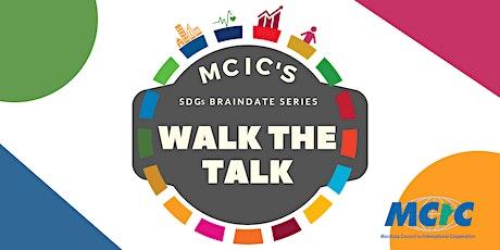Walk the Talk: MCIC's SDG Braindate Series tickets