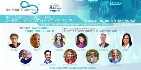 The Infinite Gathering Integrative Health & Mindfulness Virtual Conference tickets