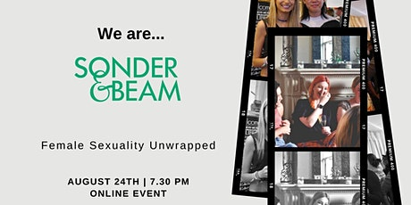 Copy of We are Sonder & Beam: Female Sexuality Unwrapped tickets