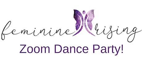 Feminine Rising's Zoom Dance Party! tickets
