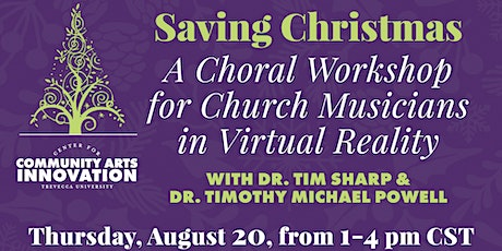 Saving Christmas: A Choral Workshop for Church Musicians and Virtual Choirs tickets