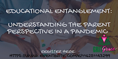 Educational Entanglement:  Understanding Parent Perspectives in a Pandemic tickets