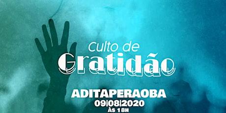 Culto de Gratidão - Domingo 09|08|20 as 18:00h - ADITAPERAOBA ingressos