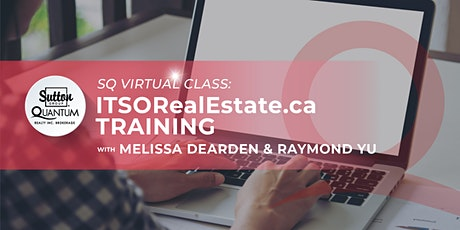 ITSORealEstate.ca Training with Melissa Dearden & Raymond Yu tickets