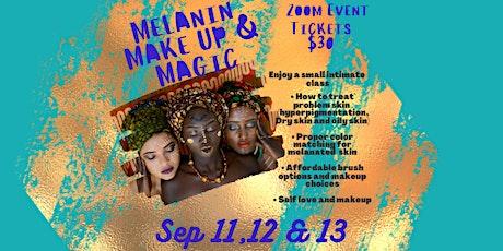 Melanin, Make up and Magic tickets