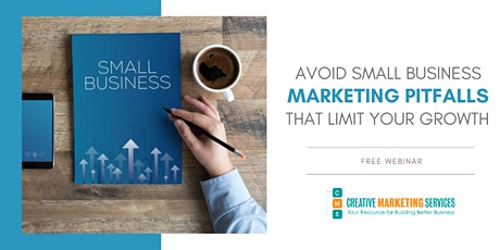 Live Webinar: Avoid Small Business Marketing Pitfalls That Limit Growth tickets