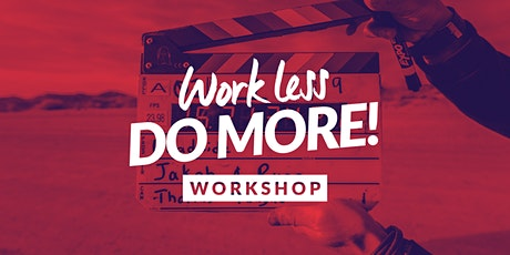 Work Less Do More! Online Workshop / 09. Januar 2021 Tickets