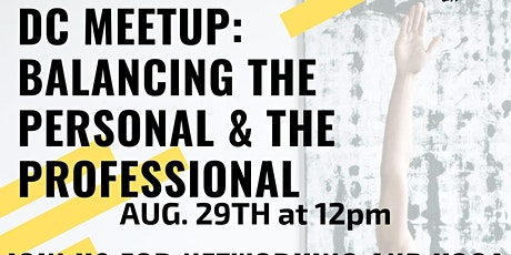 BLACKWOMENPHDS DC MEETUP Balancing the Personal & the Professional tickets