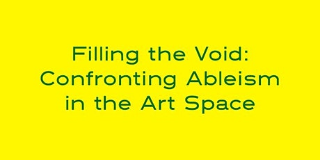 Filling the Void: Confronting Ableism in the Art Space — Session 2 tickets