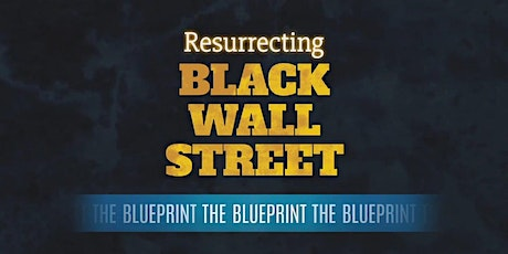 Resurrecting Black Wall Street: The Blueprint tickets