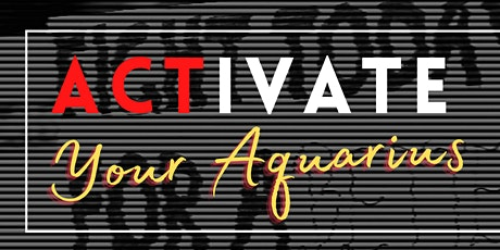 ACTIVATING your Aquarius   Finding Your Inner Activist tickets