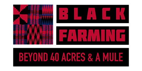 """Black Farming: Beyond """"40 Acres and a Mule."""" tickets"""