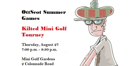 OttScot Summer Games: Kilted Mini Golf Tournament tickets
