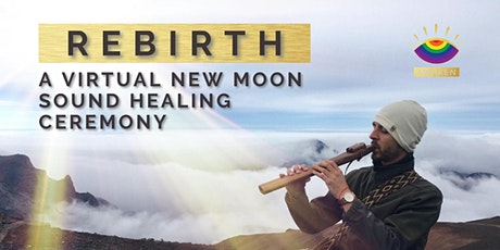 REBIRTH: A Virtual New Moon Sound Healing Ceremony tickets