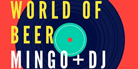 MINGO + DJ NIGHTS at WORLD OF BEER (Epicentre) tickets