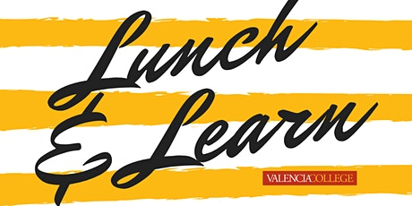 Lunch & Learn | Preparing Graduates to Transition to Valencia tickets